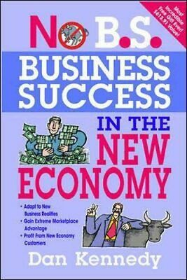 No B.S. Business Success In The New Economy By Kennedy, Dan S Paperback Book The • 8.49£