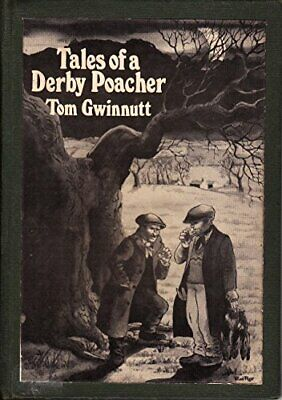 Tales Of A Derby Poacher By Gwinnutt, Tom Book The Cheap Fast Free Post • 37.99£