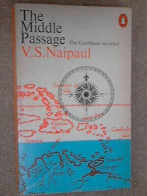 £4.49 • Buy The Middle Passage: Impressions Of Five Societies... By Naipaul, V. S. Paperback