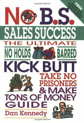 No B.S. Sales Success By Kennedy, Dan Paperback Book The Cheap Fast Free Post • 6.49£