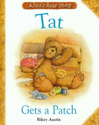£3.49 • Buy Tat Gets A Patch (Tales From Alices Bear Shop) By Austin, Rikey Hardback Book