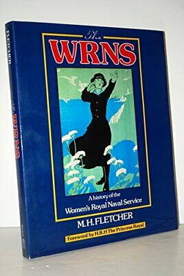 The WRNS: A History Of The Women's Royal Naval Ser... By M. H. Fletcher Hardback • 6.20£