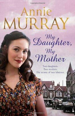My Daughter, My Mother By Murray, Annie Book The Cheap Fast Free Post • 5.99£