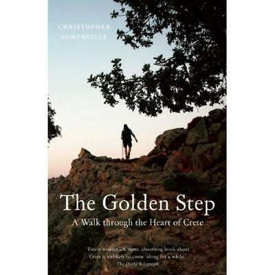 The Golden Step: A Walk Through The Heart Of Crete (Arm - Paperback NEW Christop • 9.96£