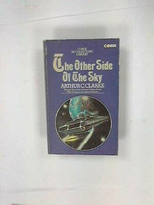 The Other Side Of The Sky (Corgi SF Collector's Library) By Clarke, Arthur C The • 4.49£