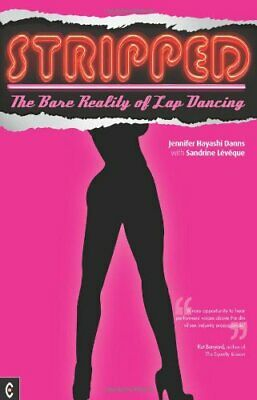 £3.99 • Buy Stripped: The Bare Reality Of Lap Dancing By Leveque, Sandrine Book The Cheap