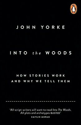£99.99 • Buy Into The Woods: How Stories Work And Why We Tell Them By Yorke, John Book The