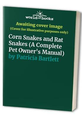 £5.49 • Buy Corn Snakes And Rat Snakes (A Complete Pet Own... By Patricia Bartlett Paperback