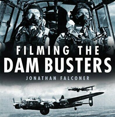 Filming The Dam Busters By Jonathan Falconer Hardback Book The Cheap Fast Free • 54.99£