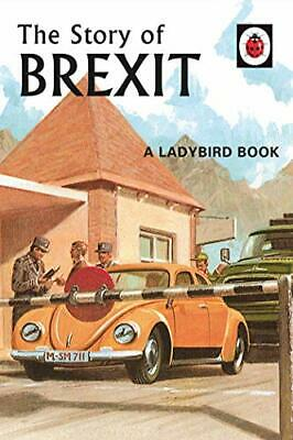 The Story Of Brexit (Ladybirds For Grown-Ups) By Morris, Joel Book The Cheap • 2.99£