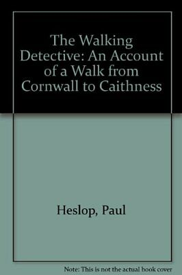 The Walking Detective: An Account Of A Walk From Co... By Heslop, Paul Paperback • 5.49£