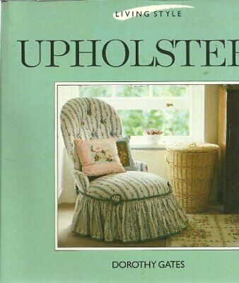 £3.99 • Buy Upholstery (Living Style Series) By Gates, Dorothy Paperback Book The Cheap Fast