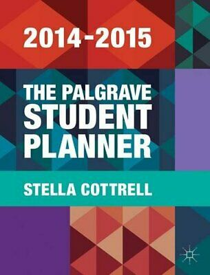 The Palgrave Student Planner 2014-15 (Palgrave Study Skil... By Cottrell, Stella • 6.99£