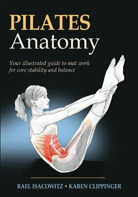 Pilates Anatomy By Karen Clippinger Paperback Book The Cheap Fast Free Post • 14.99£