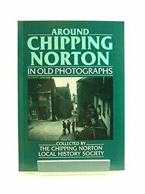 £9.99 • Buy Around Chipping Norton In Old Photographs By The Chipping Norton Local Paperback