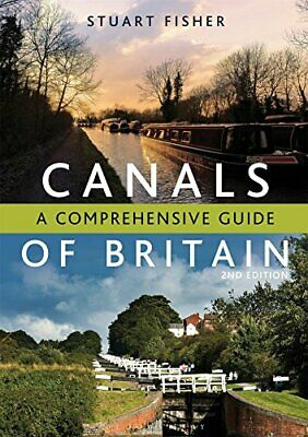 The Canals Of Britain: A Comprehensive Guide By Stuart Fisher Book The Cheap • 10.99£