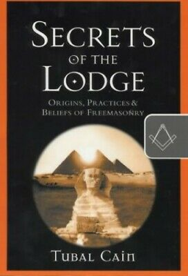 Secrets Of The Lodge: Origins, Practices And Beliefs ... By Cain, Tubal Hardback • 7.49£