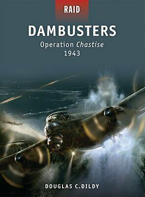 Dambusters: Operation Chastise 1943: 16 (Raid) By Dildy, Doug Paperback Book The • 8.49£