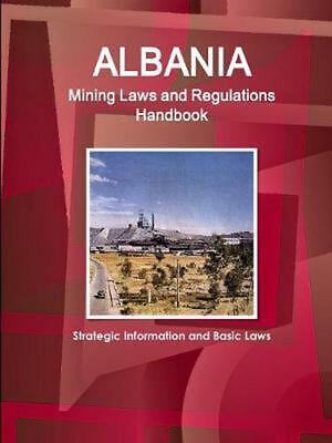 $ CDN147.93 • Buy Albania Mining Laws And Regulations Handbook - Strategic Information And Basic L