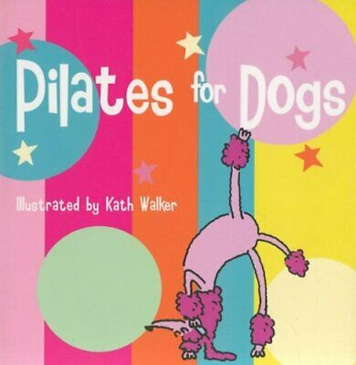 Pilates For Dogs Paperback Book The Cheap Fast Free Post • 3.99£