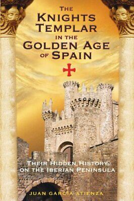 £9.99 • Buy The Knights Templar In The Golden Age Of Sp... By Atienza, Juan Garcia Paperback