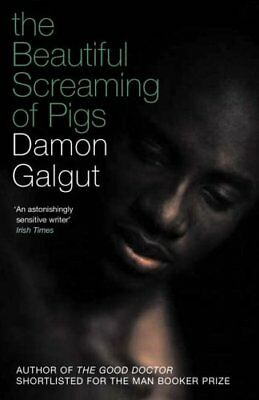 £4.99 • Buy The Beautiful Screaming Of Pigs: SHORTLISTED FOR T... By Galgut, Damon Paperback