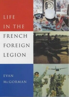 £7.99 • Buy Life In The French Foreign Legion By McGorman, Evan Hardback Book The Cheap Fast