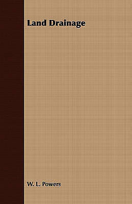 Land Drainage By Powers, W. L. • 17.85£