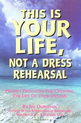 This Is Your Life, Not A Dress Rehearsal By  Donovan , Rob Paperback Book The • 3.99£