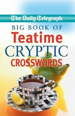 £4.60 • Buy Daily Telegraph Big Book Of Teatime Cryptic Crosswords-Telegraph Group Limited