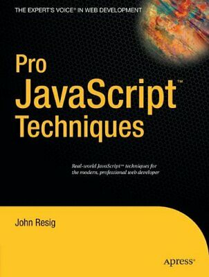 Pro JavaScript Techniques By Resig, John Paperback Book The Cheap Fast Free Post • 7.99£