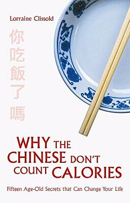 Why The Chinese Don't Count Calories By Clissold, Lorraine Book The Fast Free • 7.70£