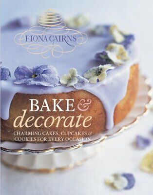 Bake & Decorate By Cairns, Fiona Book The Cheap Fast Free Post • 8.99£