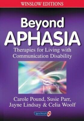 Beyond Aphasia: Therapies For Living With Communicat... By Celia Woolf Paperback • 9.99£