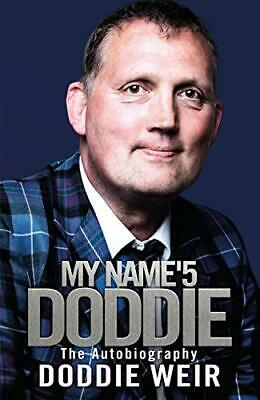 £3.59 • Buy My Name'5 Doddie: The Autobiography By Doddie Weir Book The Cheap Fast Free Post