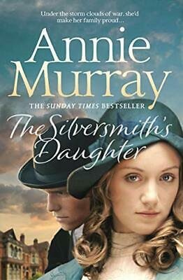 The Silversmith's Daughter By Murray, Annie Book The Cheap Fast Free Post • 3.99£