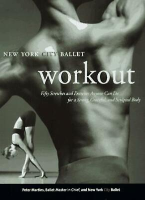 £3.78 • Buy NYC Ballet Workout: Fifty Stretches And Exercises Anyone Can Do For A Strong,.