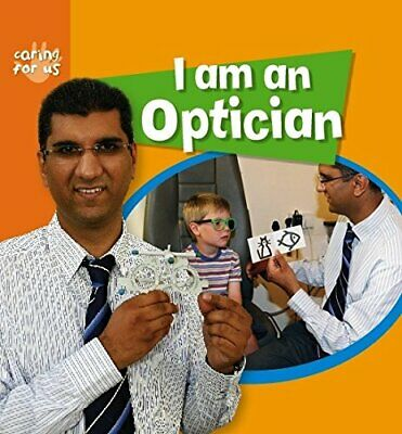 I Am An Optician (Caring For Us) By Chancellor, Deborah Book The Fast Free • 9.73£