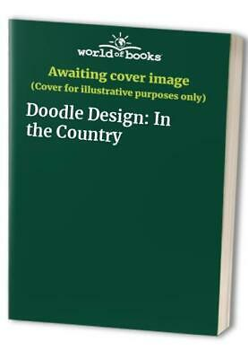 Doodle Design: In The Country Paperback Book The Cheap Fast Free Post • 5.49£