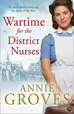 Wartime For The District Nurses (The District Nurse, Book 2) By Groves, Annie • 3.59£