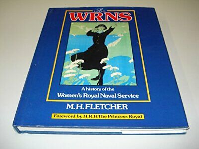 WRNS: A History Of The Women'S By Fletcher, Mh Book The Cheap Fast Free Post • 6.40£