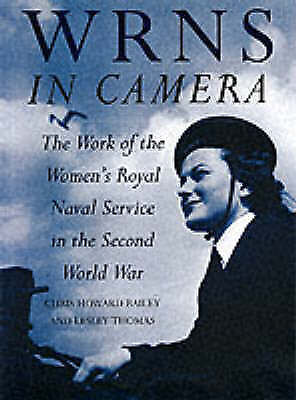 The WRNS In Camera: The Work Of The Women's Royal Naval Service In The Second Wo • 4.99£