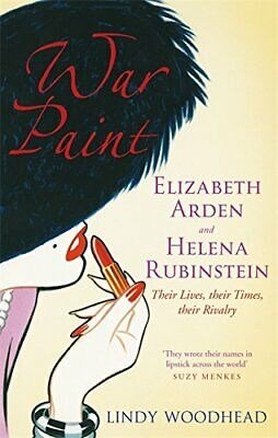 $9.34 • Buy War Paint; Elizabeth Arden And Helena Rubinstein... By Woodhead, Lindy Paperback