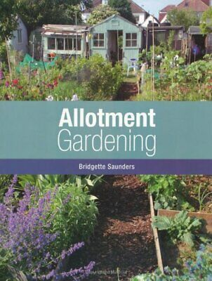 Allotment Gardening By Saunders, Bridgette Paperback Book The Cheap Fast Free • 6.49£