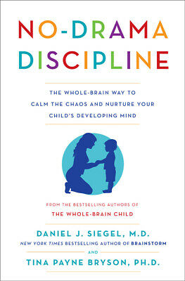 $0.99 • Buy (P-D-F) No-Drama Discipline: The Whole-Brain Way To Calm The Chaos And Nurture
