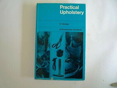 £10 • Buy Book - Practical Upholstery By C. Howes