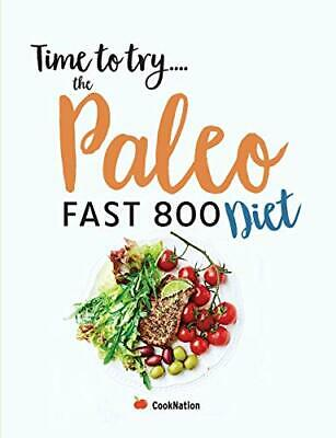$19.72 • Buy Time To Try... The Paleo Fast 800 Diet: Lose Weight For Good Wi... By CookNation