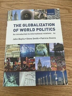 The Globalization Of World Politics: An Introduction To International Relations • 4£