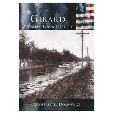 Girard A Canal Town History - Paperback NEW Geoffrey Domowi 2003-11 • 17.83£