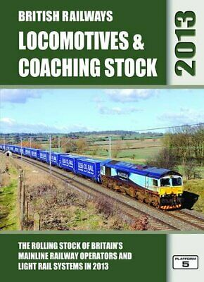 £3.99 • Buy British Railways Locomotives & Coaching Stock 2013: The Rollin... By Hall, Peter